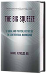 The Big Squeeze, A Social and Political History of the Controversial Mammogram